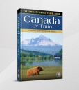 Canada By Train The Complete VIA Rail Travel Guide