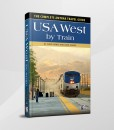 USA West By Train: The Complete Amtrak Travel Guide